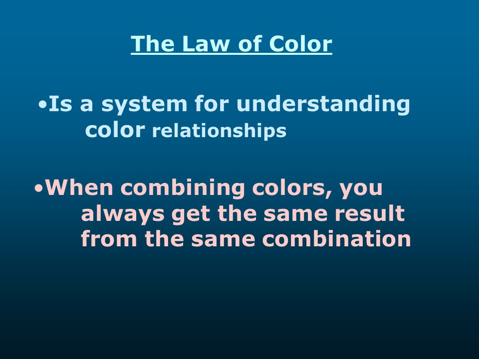 The Law of Color Is a system for understanding color relationships.