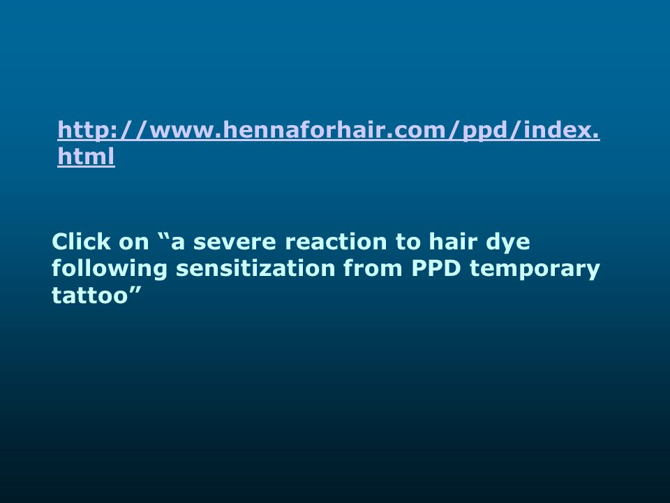 http://www.hennaforhair.com/ppd/index.html Click on a severe reaction to hair dye following sensitization from PPD temporary tattoo