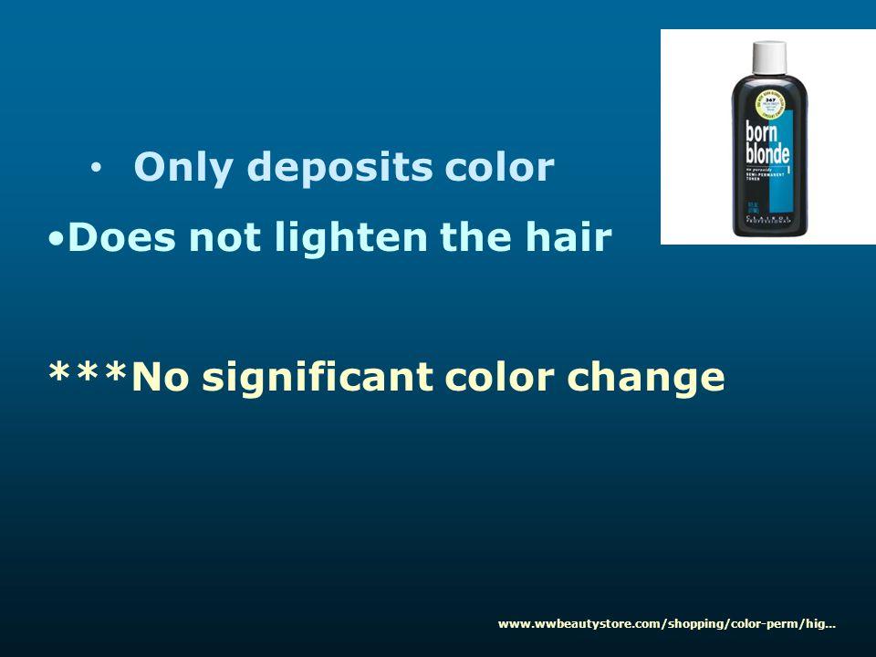 Does not lighten the hair
