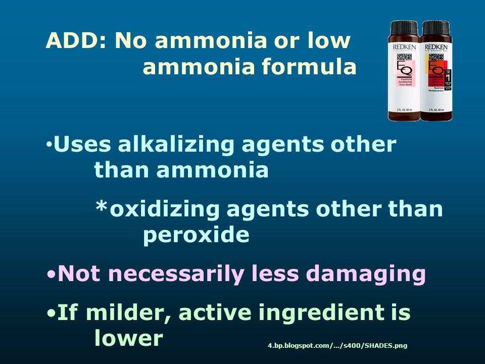 ADD: No ammonia or low ammonia formula