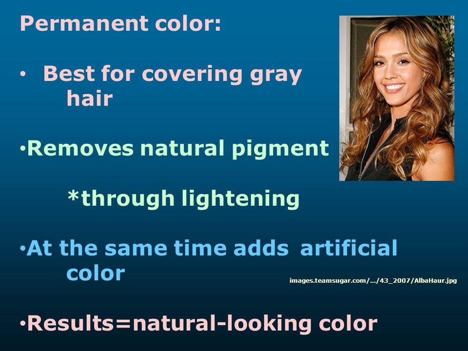Removes natural pigment *through lightening