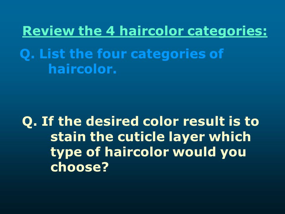 Review the 4 haircolor categories:
