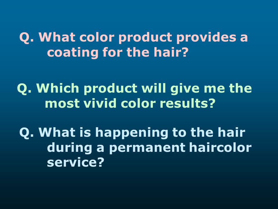 Q. What color product provides a coating for the hair