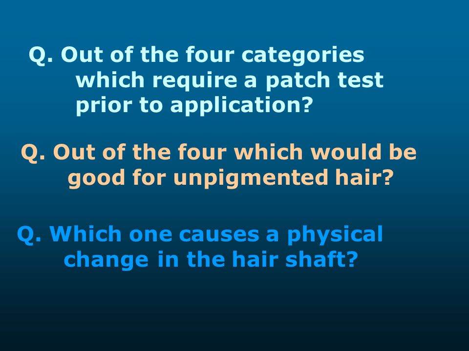 Q. Out of the four categories. which require a patch test