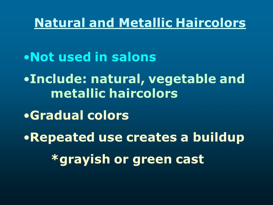 Natural and Metallic Haircolors