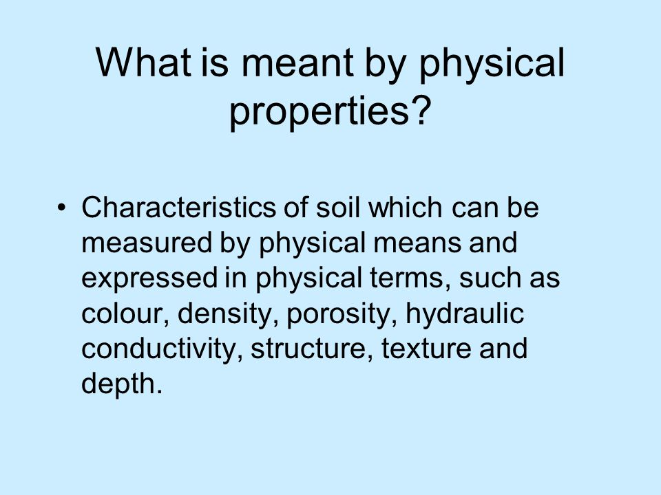 What is meant by physical properties
