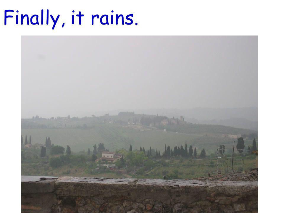 Finally, it rains.
