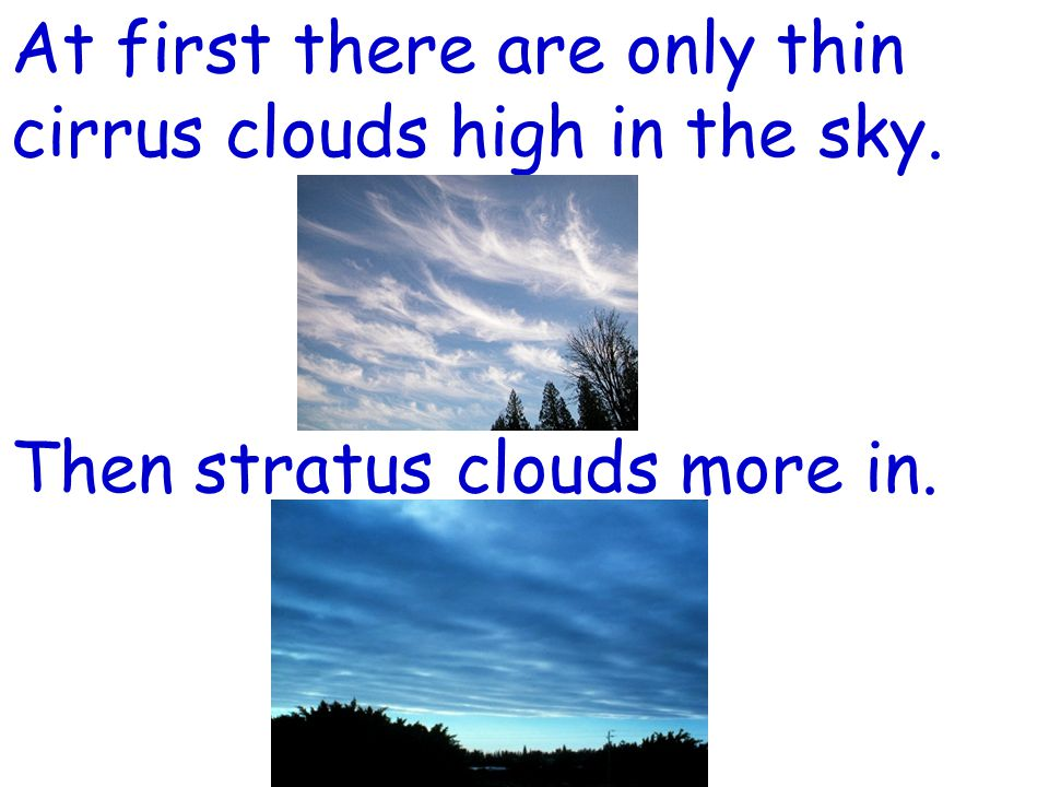 At first there are only thin cirrus clouds high in the sky.