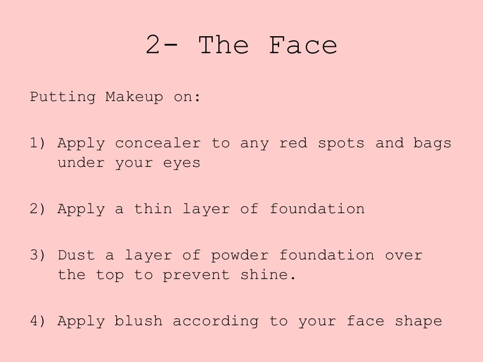2- The Face Putting Makeup on: