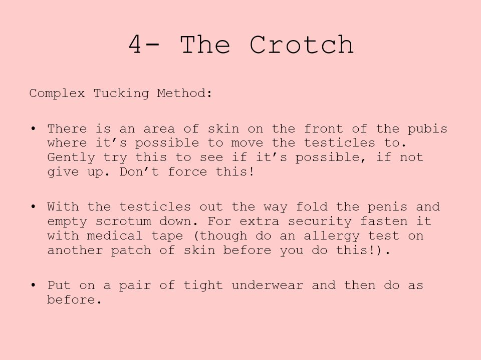 4- The Crotch Complex Tucking Method: