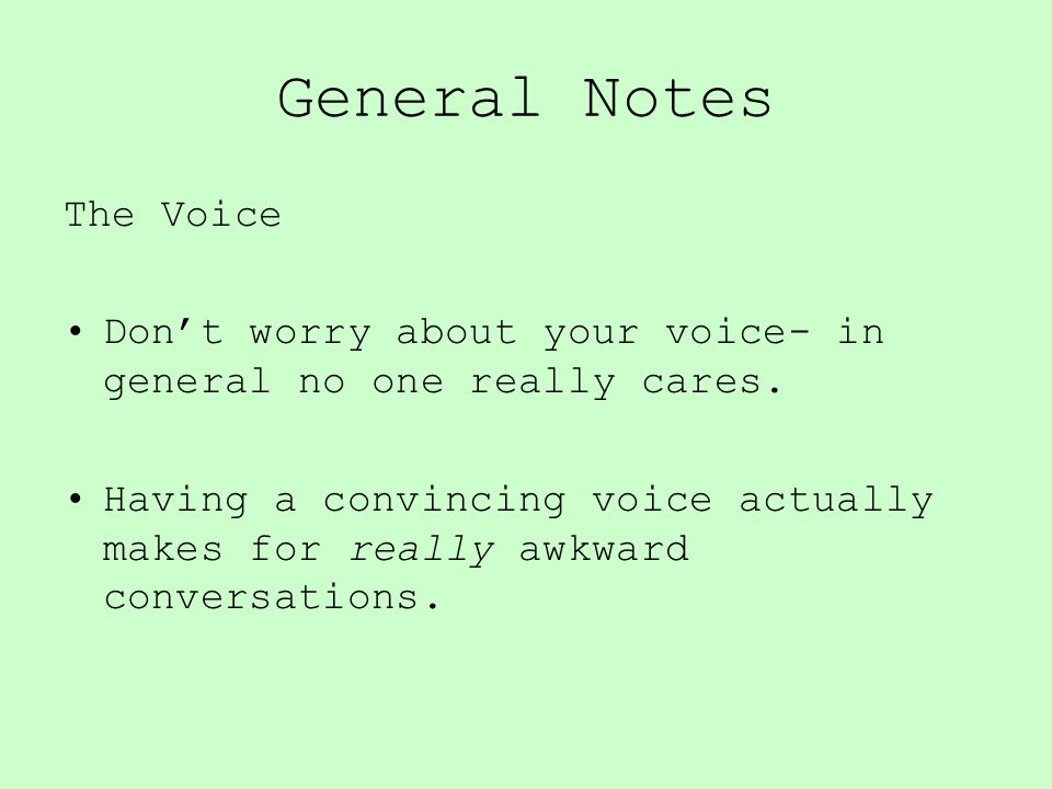 General Notes The Voice