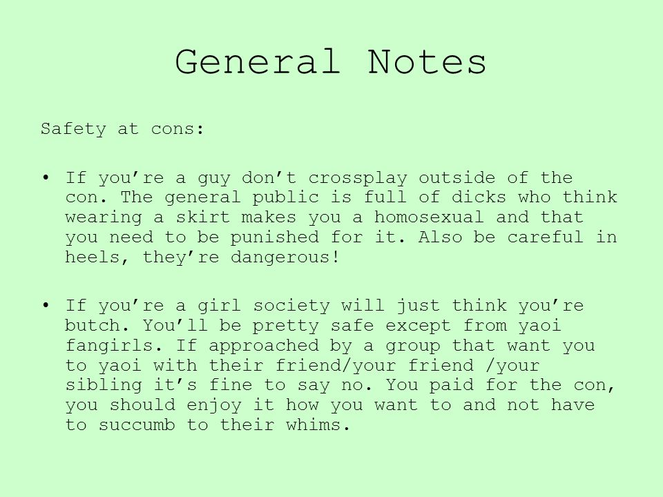 General Notes Safety at cons: