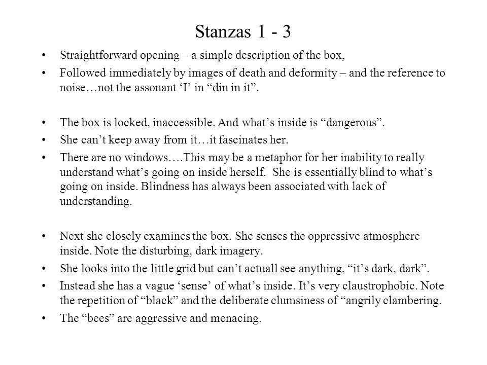 Stanzas 1 - 3 Straightforward opening – a simple description of the box,