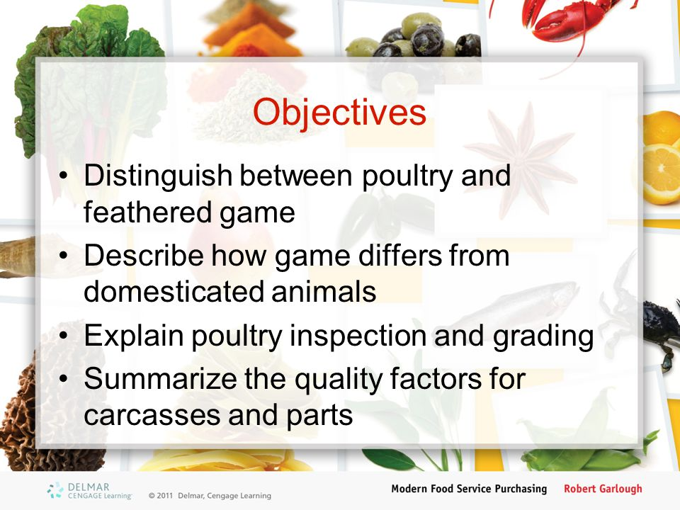 Objectives Distinguish between poultry and feathered game