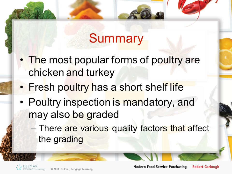 Summary The most popular forms of poultry are chicken and turkey