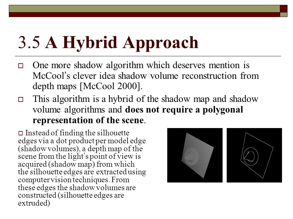 3.5 A Hybrid Approach