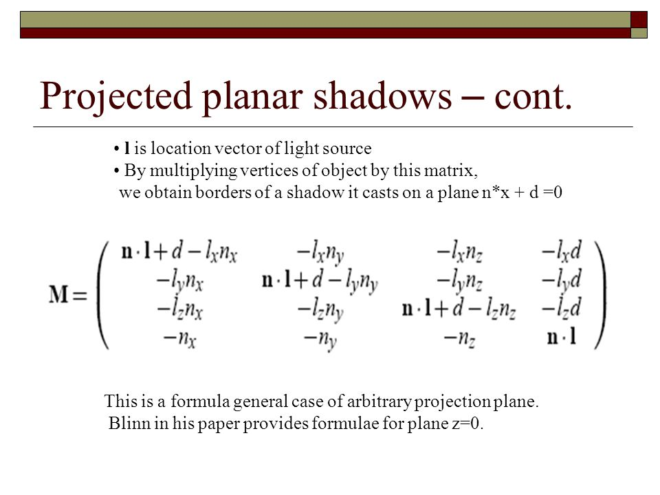 Projected planar shadows – cont.