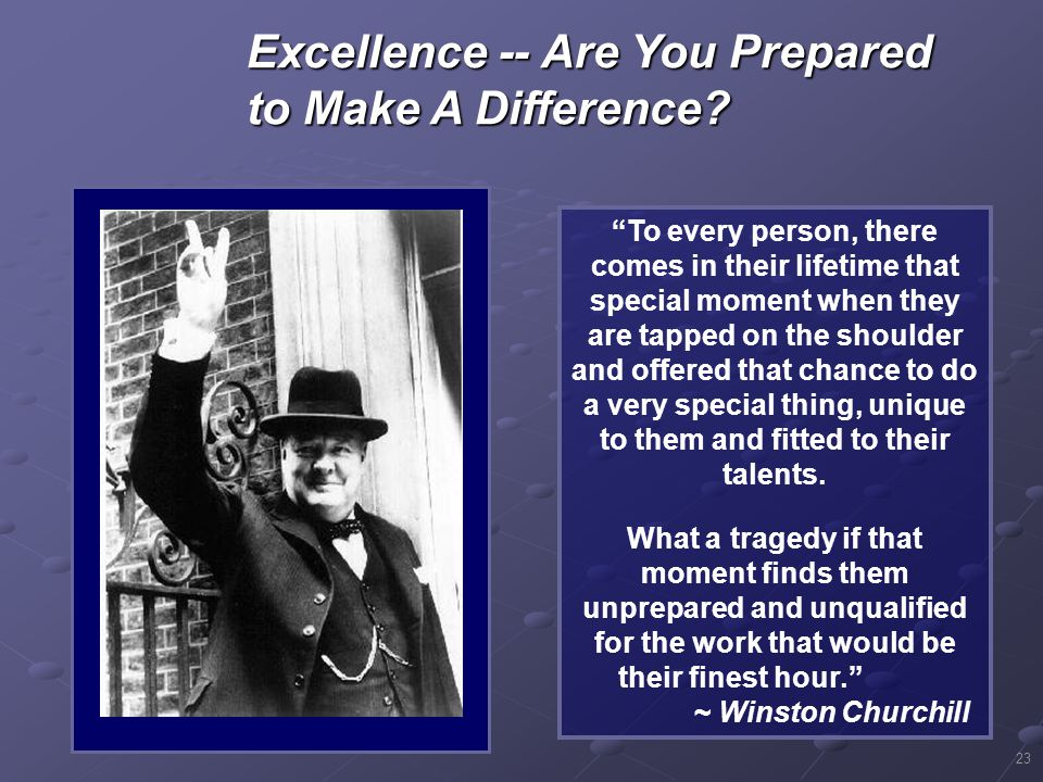Excellence -- Are You Prepared to Make A Difference