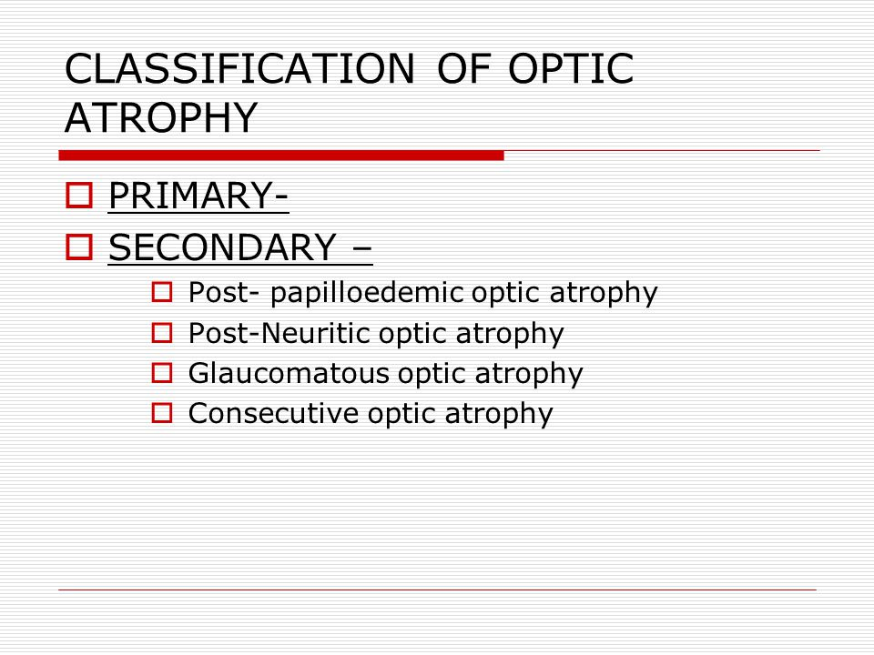 CLASSIFICATION OF OPTIC ATROPHY