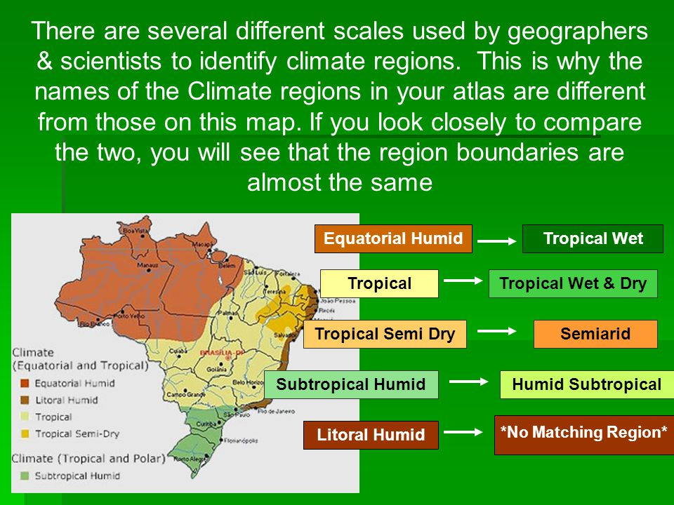 There are several different scales used by geographers & scientists to identify climate regions. This is why the names of the Climate regions in your atlas are different from those on this map. If you look closely to compare the two, you will see that the region boundaries are almost the same