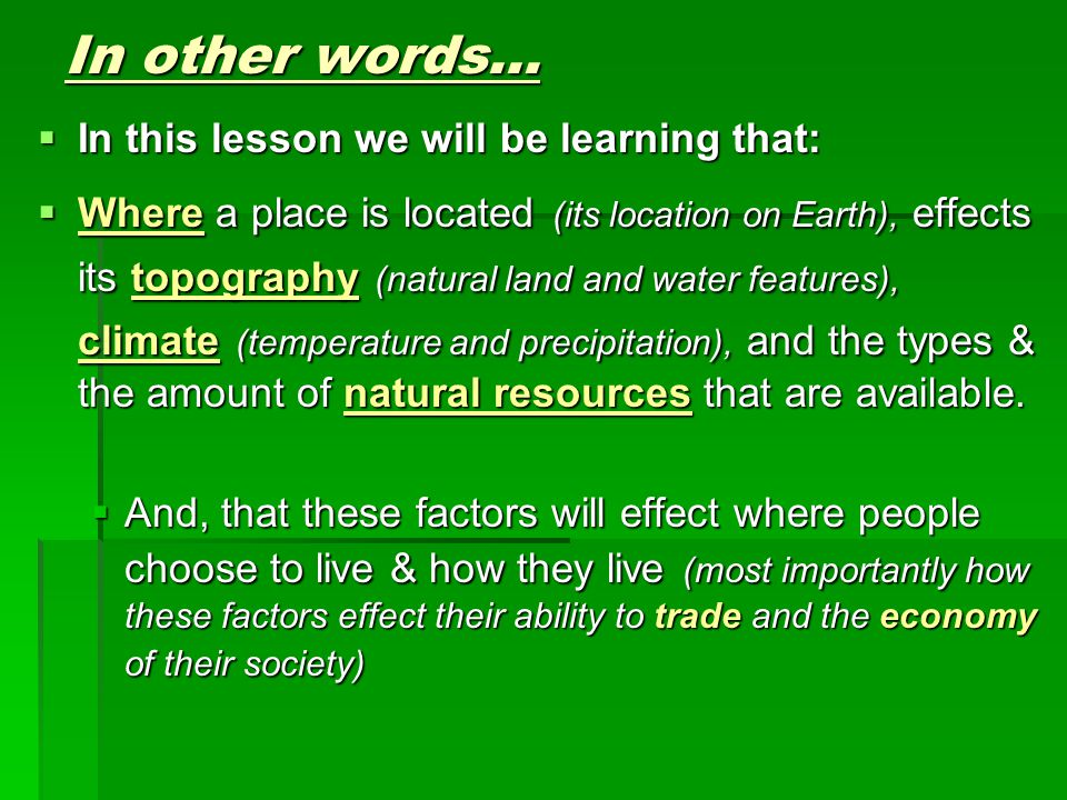 In other words… In this lesson we will be learning that: