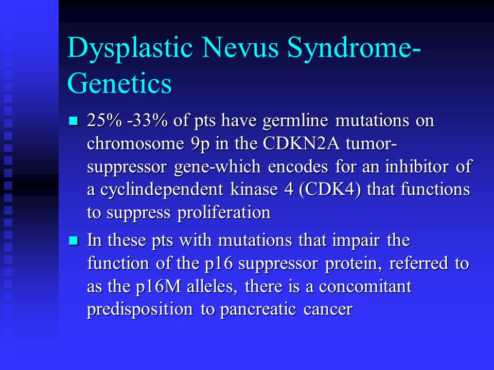 Dysplastic Nevus Syndrome-Genetics