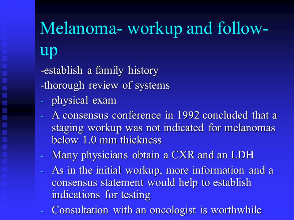 Melanoma- workup and follow-up