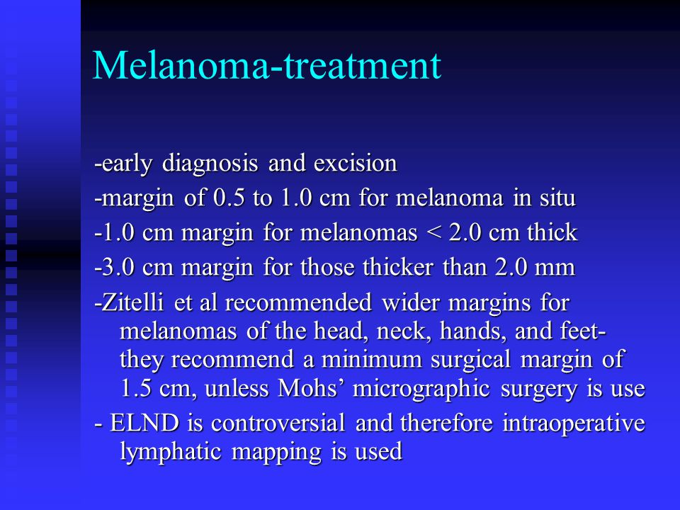 Melanoma-treatment -early diagnosis and excision