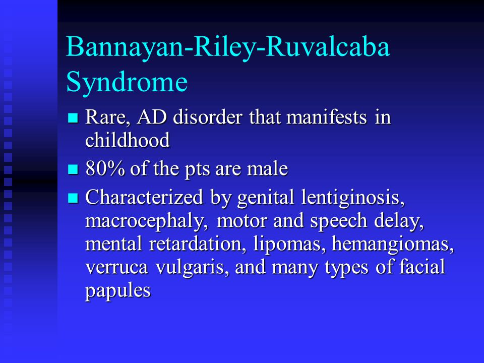 Bannayan-Riley-Ruvalcaba Syndrome