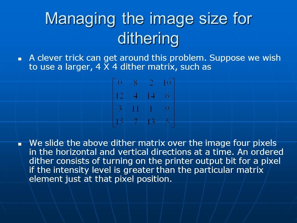 Managing the image size for dithering
