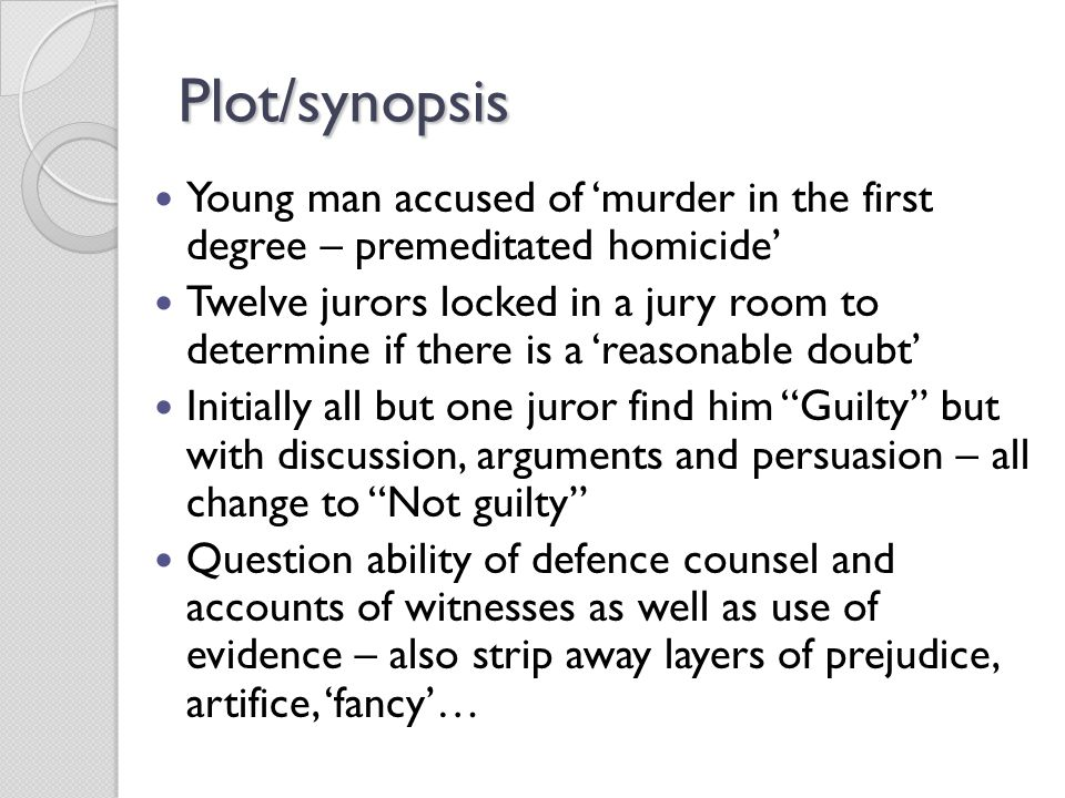 Plot/synopsis Young man accused of 'murder in the first degree – premeditated homicide'
