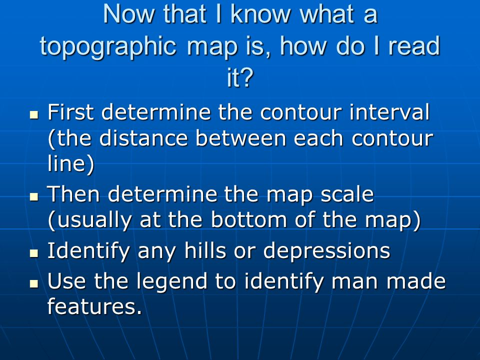 Now that I know what a topographic map is, how do I read it