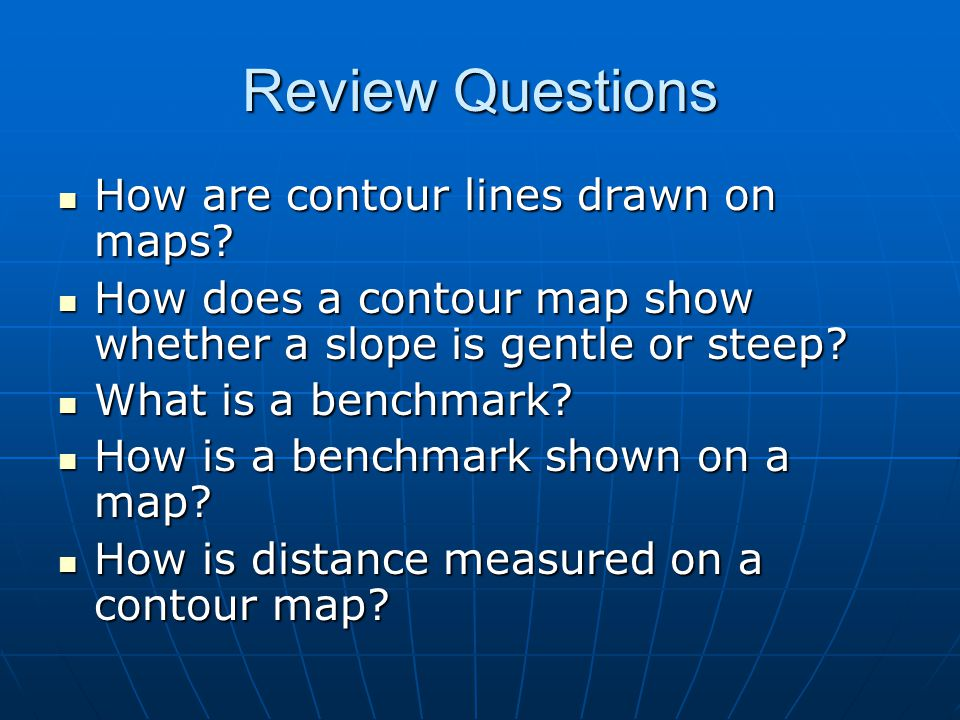 Review Questions How are contour lines drawn on maps