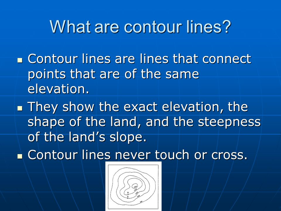 What are contour lines Contour lines are lines that connect points that are of the same elevation.