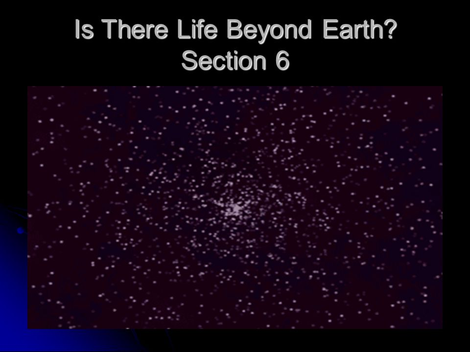Is There Life Beyond Earth Section 6