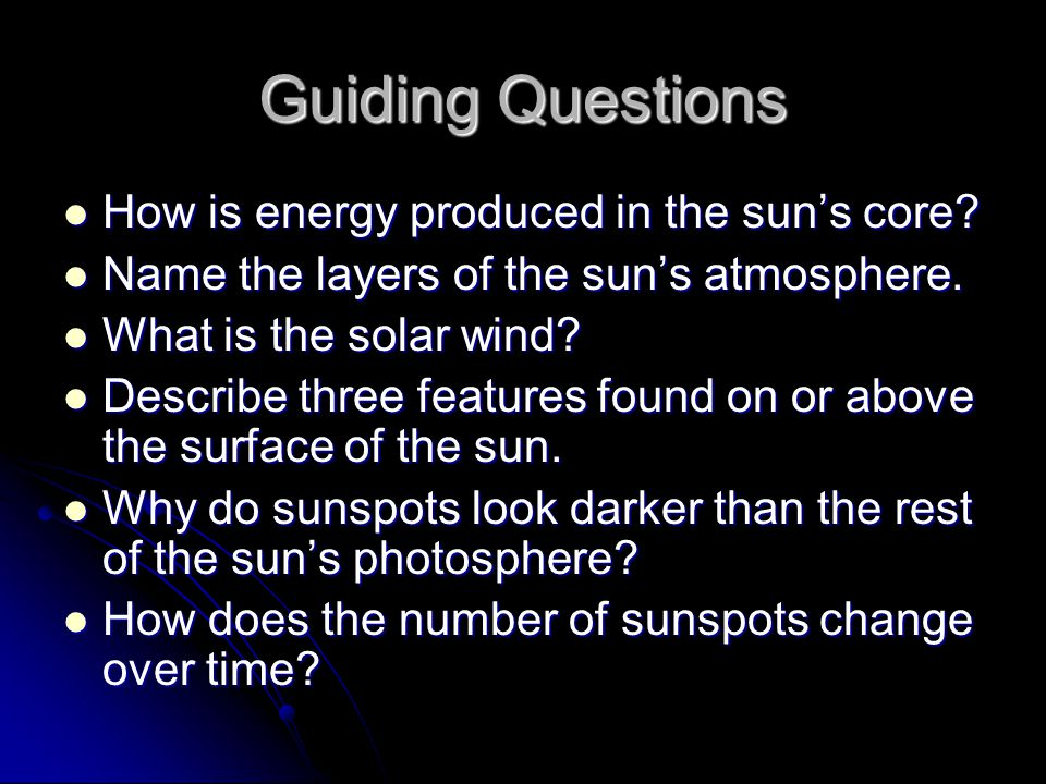 Guiding Questions How is energy produced in the sun's core
