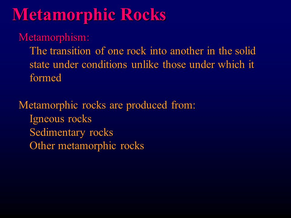 Metamorphic Rocks Metamorphism: