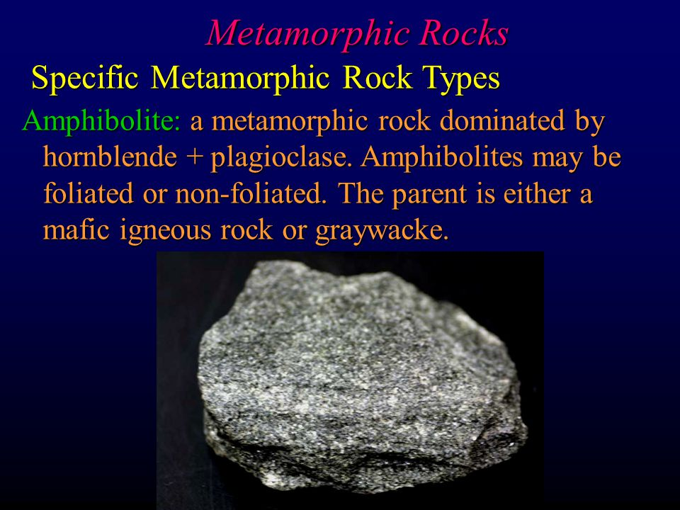 Metamorphic Rocks Specific Metamorphic Rock Types