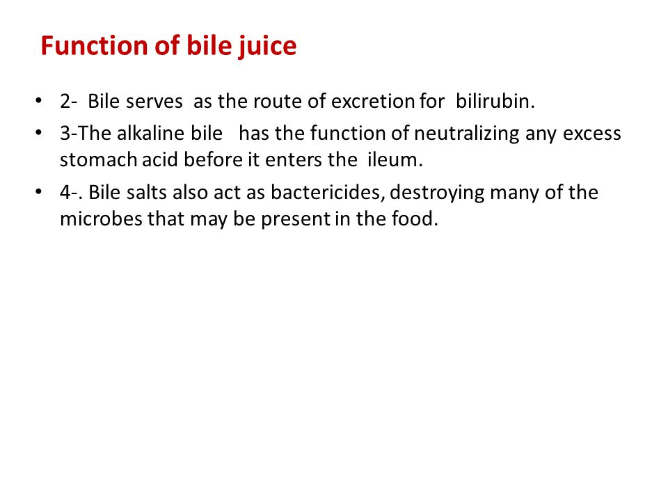 Function of bile juice 2- Bile serves as the route of excretion for bilirubin.