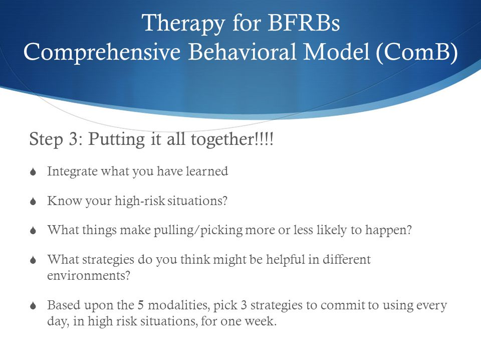 Therapy for BFRBs Comprehensive Behavioral Model (ComB) Step 3