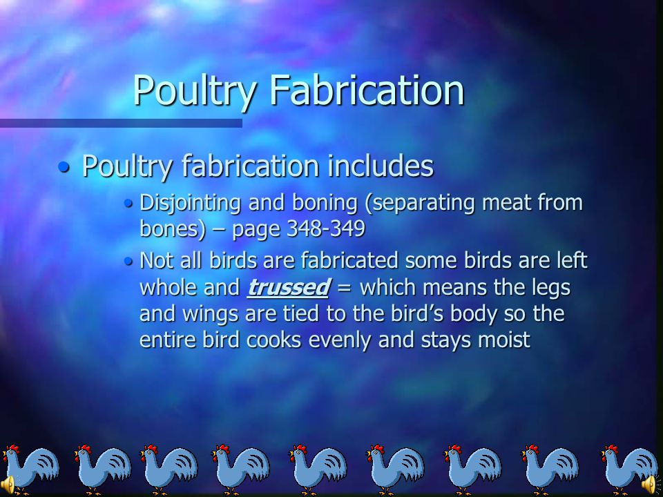 Poultry Fabrication Poultry fabrication includes