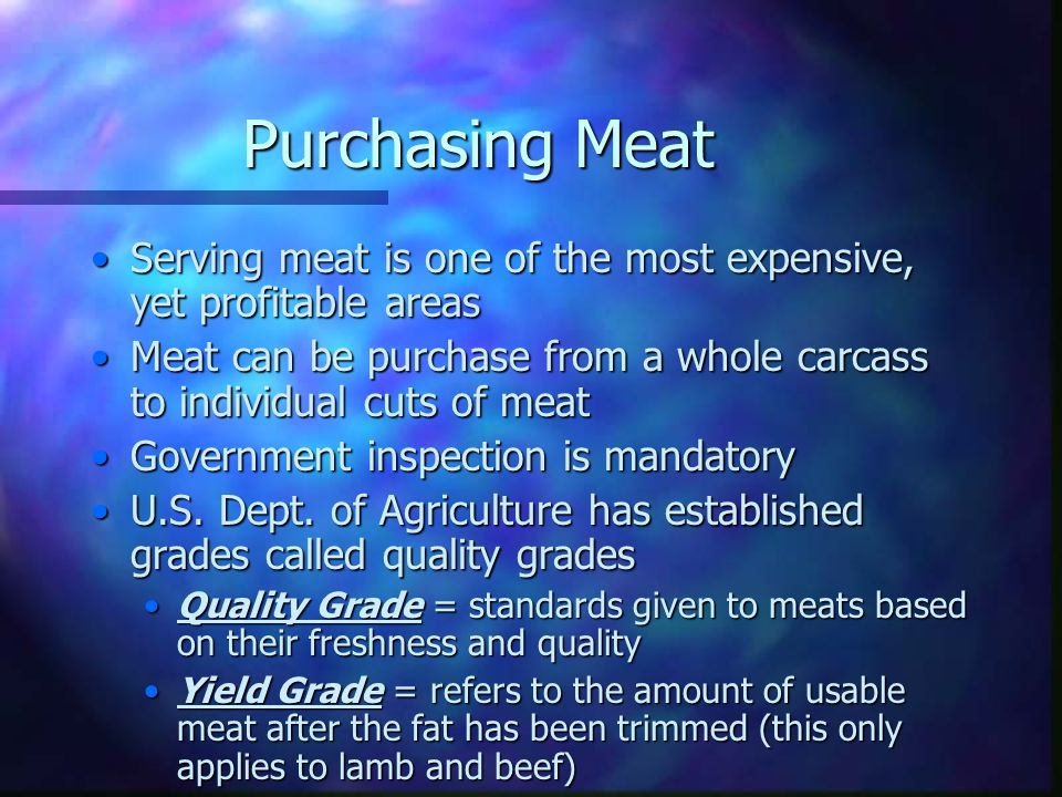 Purchasing Meat Serving meat is one of the most expensive, yet profitable areas.