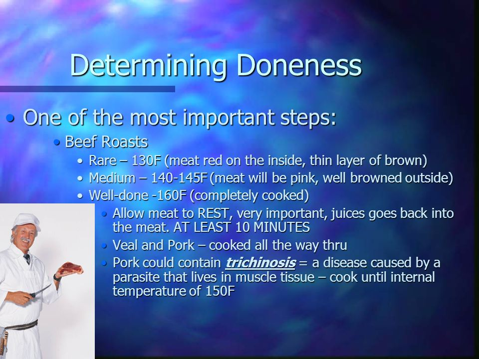 Determining Doneness One of the most important steps: Beef Roasts