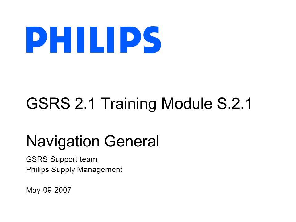 GSRS 2.1 Training Module S.2.1 Navigation General