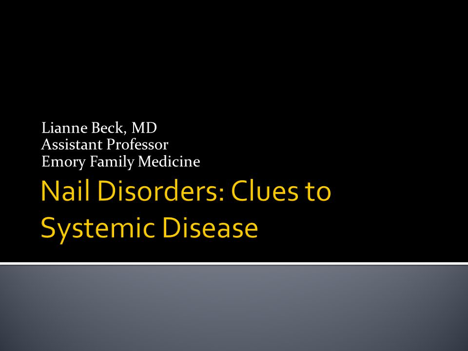 Nail Disorders: Clues to Systemic Disease