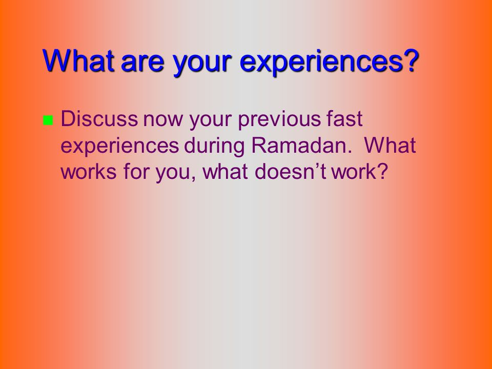 What are your experiences