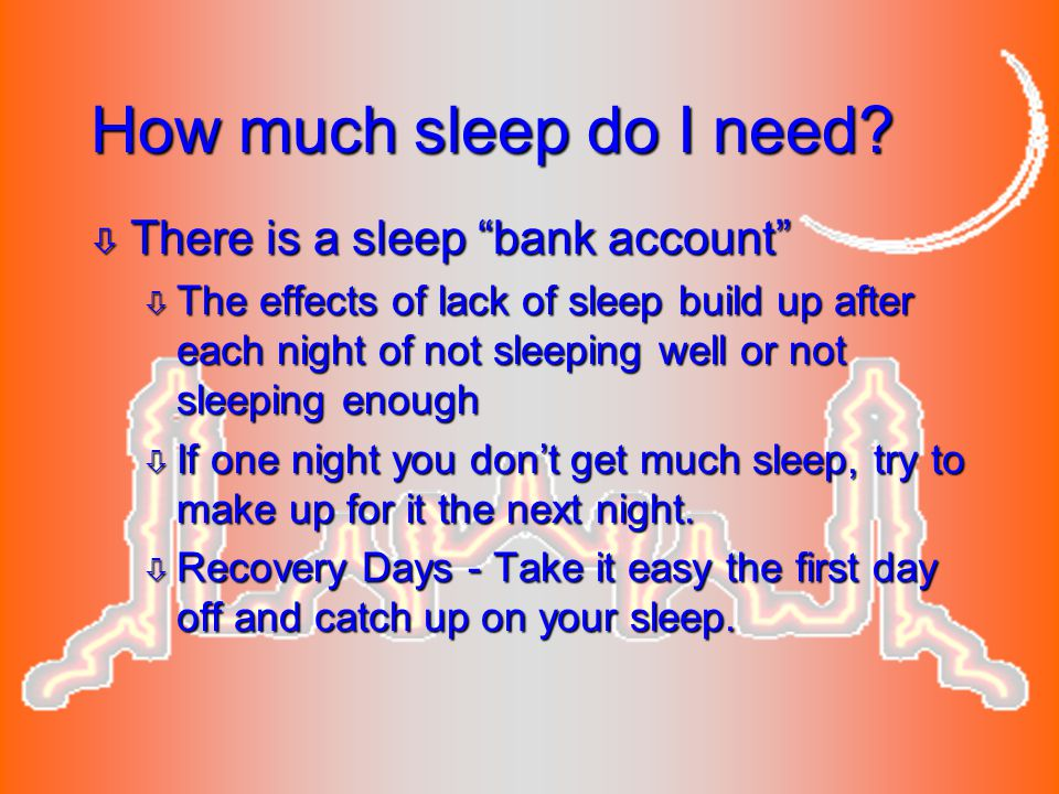 How much sleep do I need There is a sleep bank account