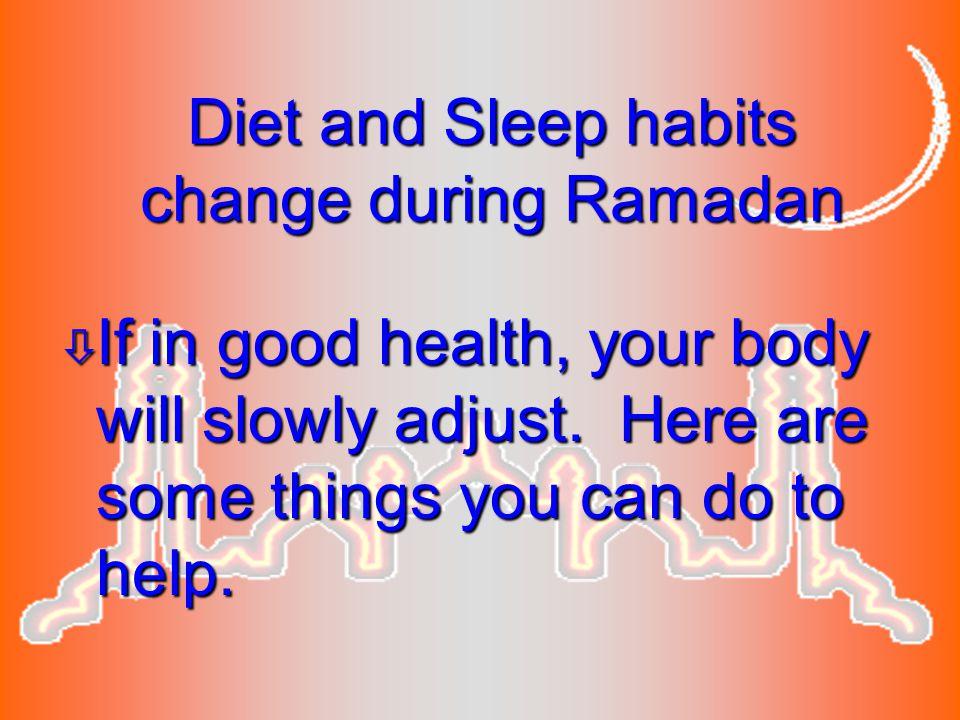 Diet and Sleep habits change during Ramadan