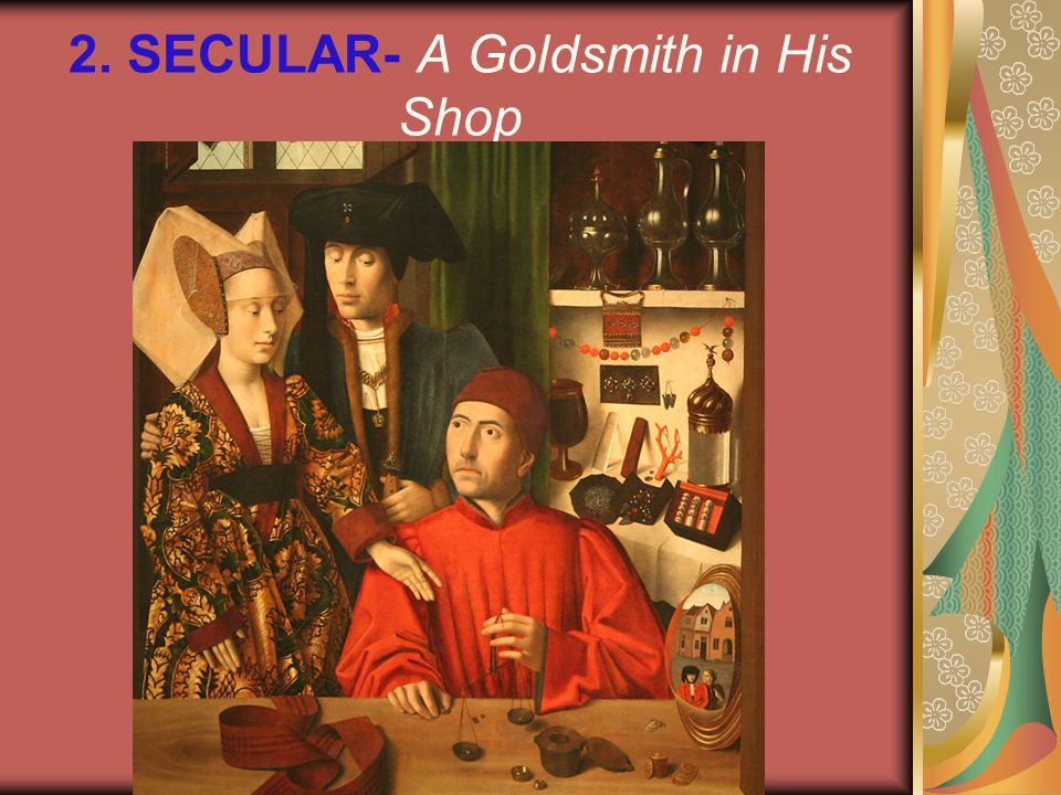 2. SECULAR- A Goldsmith in His Shop