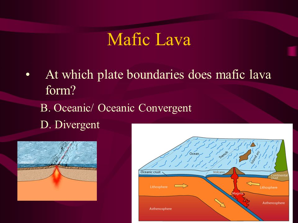 Mafic Lava At which plate boundaries does mafic lava form